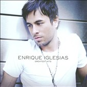 Enrique Iglesias: Greatest Hits [Bonus DVD]