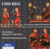 O Roma Nobilis: Music, Songs, Voices of a Medieval Pilgrimage
