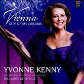 Vienna, City of My Dreams' - Music of Lehár, Strauss, Zeller, et al. / Yvonne Kenny, soprano; Melbourne SO; Bonynge