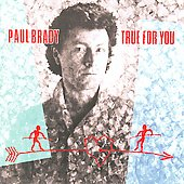 Paul Brady: True for You