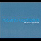 Roberto Occhipinti: A Bend in the River