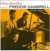 Freddie Gambrell (Piano): Chico Hamilton Introduces