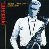 Fredrik Lundin/Fredrik Lundin Quintet/Paul Bley: Pieces Of