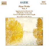 Satie: Piano Works Vol 3 / Klara Körmendi