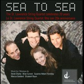 Sea To Sea / St. Lawrence Quartet