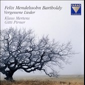 Felix Mendelssohn Bartholdy: Vergessene Lieder
