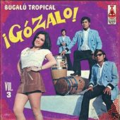 Various Artists: ¡Gózalo!: Bugalú Tropical, Vol. 3 [Digipak]