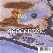 Dray: Neocentric