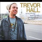 Trevor Hall: Everything Everytime Everywhere