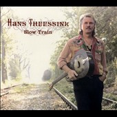 Hans Theessink: Slow Train [Digipak]