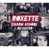 Roxette: Charm School Revisited [Bonus CD]
