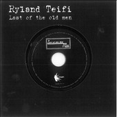 Ryland Teifi: Last of the Old Men