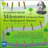 Hampson Sisler: Milestones, orchestral suite; Five Shakespeare Sonnets /  Ian Greenlaw, baritone; Michelle Trovato, soprano