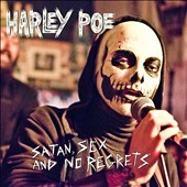 Harley Poe: Satan Sex & No Regrets
