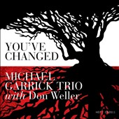 Don Weller/Michael Garrick Trio: You've Changed