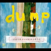 Dump: Superpowerless [Bonus Tracks] [Digipak]