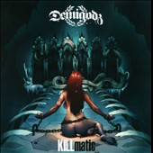 The Demigodz: Killmatic