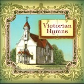 Various Artists: Victorian Hymns [5/21]