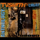 TV Smith's Cheap: Anthology [Digipak]