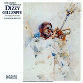 Dizzy Gillespie: One Night in Washington [Remastered]