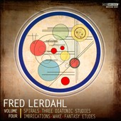 Fred Lerdahl, Vol. 4 - Spirals, Three Diatonic Studies, Imbrication, Wake, Fantasy Etudes; Mirka Vitala, piano; Bethany Beardslee, soprano
