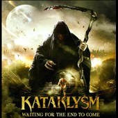 Kataklysm: Waiting for the End to Come