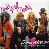 New York Dolls: French Kiss '74 [Digipak]