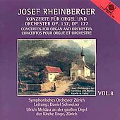 Josef Rheinberger Vol 8 - Concertos / Daniel Schweizer