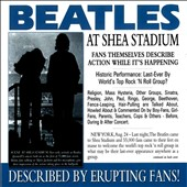 Various Artists: Beatles at Shea Stadium: Described by Erupting Fans!