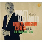 Monty Alexander: Harlem-Kingston Express, Vol. 2: River Rolls On *