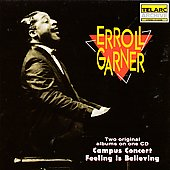 Erroll Garner: Campus Concert/Feeling Is Believing