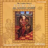 All Goodly Sports - Complete Music of Henry VIII / Sirinu