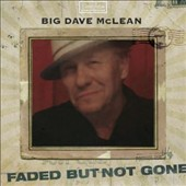 Big Dave McLean: Faded But Not Gone [Digipak]