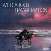 Wild About Transcription' - Works by Barber, Earl Wild, Kreisler, Busoni & Ravel / Dominic John, piano