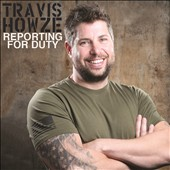 Travis Howze: Reporting for Duty [PA] [Digipak]