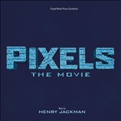 Pixels: The Movie [Original Motion Picture Soundtrack]