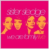 Sister Sledge: We Are Family Live