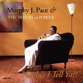 Pastor Murphy Pace/Murphy J. Pace/The Voices Of Power: Didn't I Tell Ya *