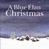 Various Artists: A  Blue Elan Christmas to Benefit the Alliance for Children's Rights [Digipak]