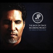 Jordan Patterson/The Jordan Patterson Band: The  Back On Track Recording Project [Slipcase]