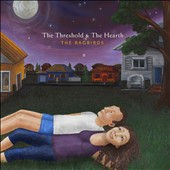 The Ragbirds: The  Threshold & the Hearth [Digipak] *