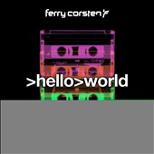 Ferry Corsten: Hello World [4/29]