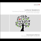 Lutheran Symphonix - Orchestral Fantasies on Protestant Chorales by Christian Sprenger / Staatskapelle Weimer, Christian Sprenger