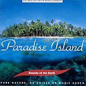 Sounds Of The Earth: Sounds of the Earth: Paradise Island