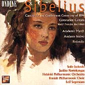 Sibelius: Cantata for the Conferment Ceremony of 1894, etc