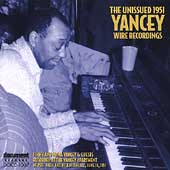 Jimmy Yancey: The Unissued 1951 Yancey Wire Recordings