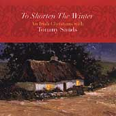 Tommy Sands (Celtic): To Shorten the Winter: An Irish Christmas with Tommy Sands