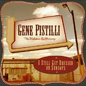 Gene Pistilli: I Still Get Dressed on Sundays