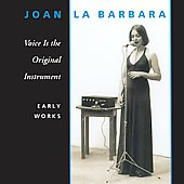 La Barbara - Voice is the Original Instrument - Early Works