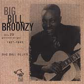 Big Bill Broonzy: Big Bill Blues: His 23 Greatest Hit Songs 1927-1942